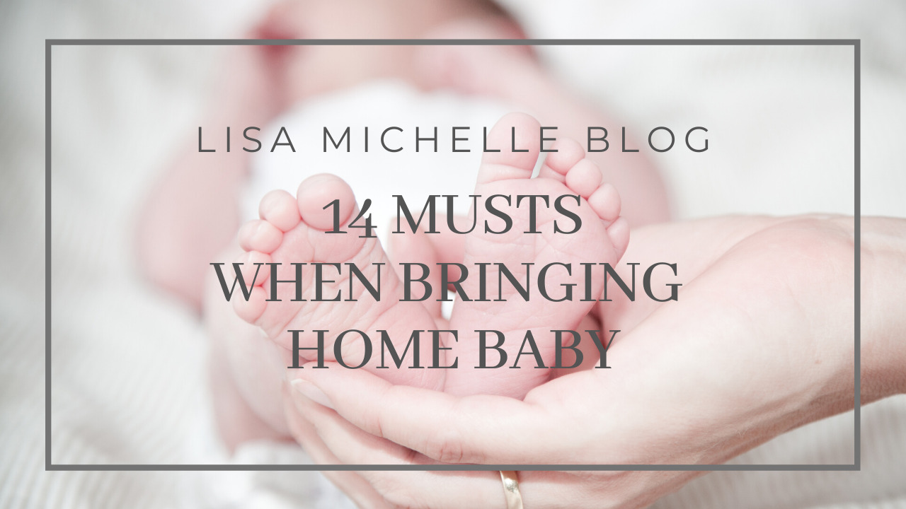 14 Musts When Bringing Home Baby