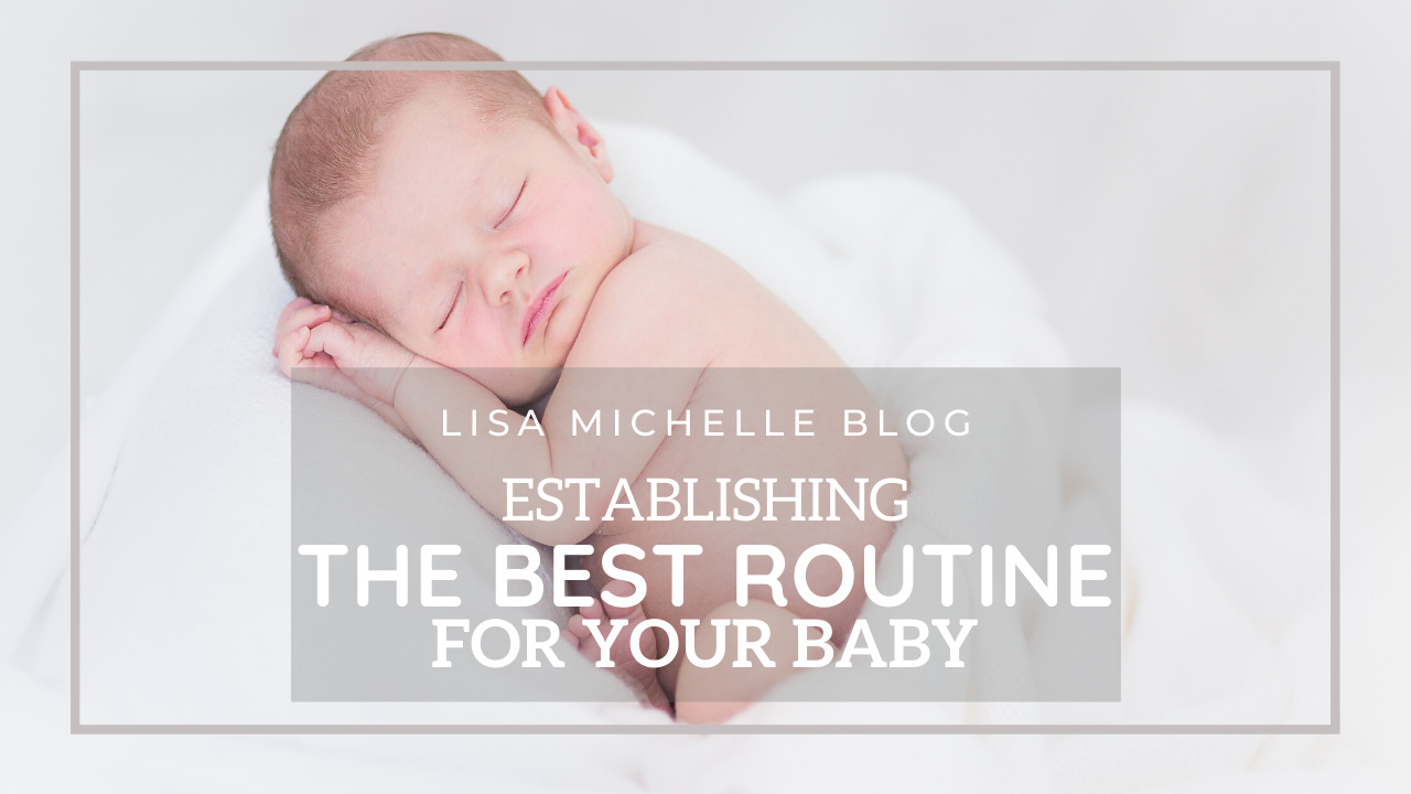 Establishing the Best Routine For Your Baby