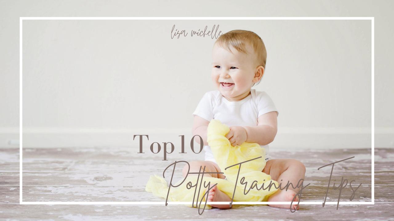 Top 10 Potty Training Tips