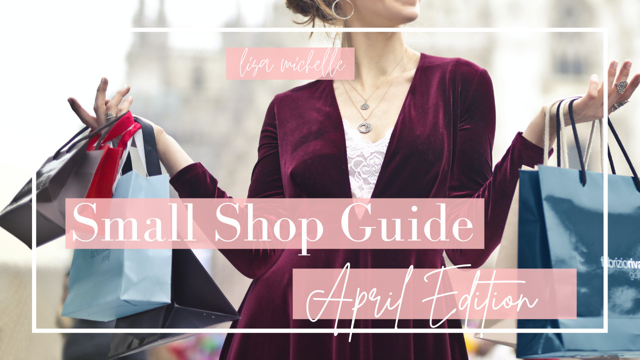 Small Shop Guide – April Edition