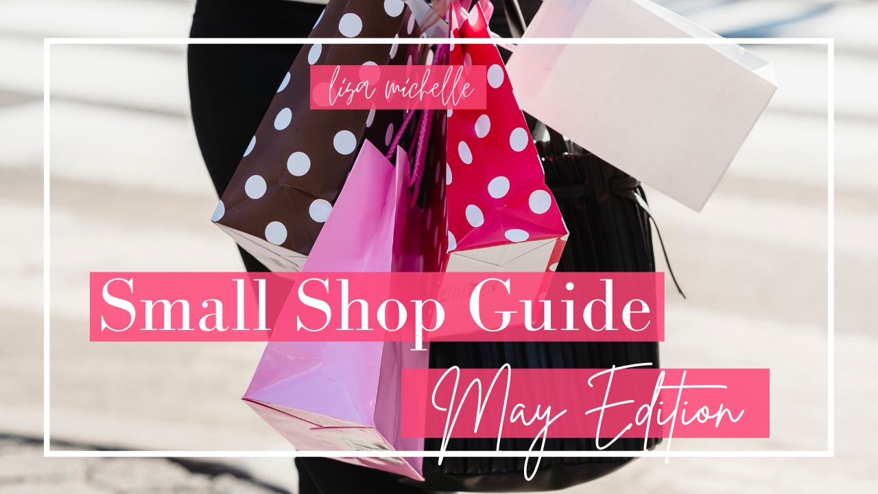 Small Shop Guide – May Edition