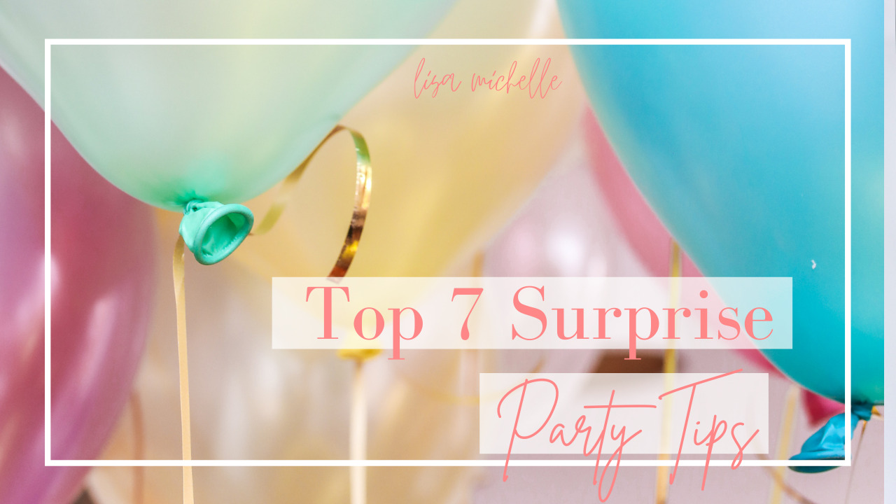 Top 7 Surprise Party Tips