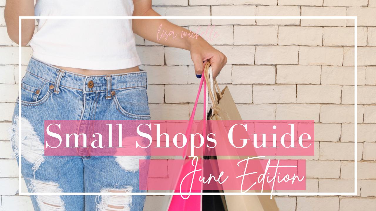 Small Shop Guide – June Edition